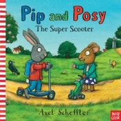 Pip and Posy: The Super Scooter by Nosy Crow (Paperback, 2013)