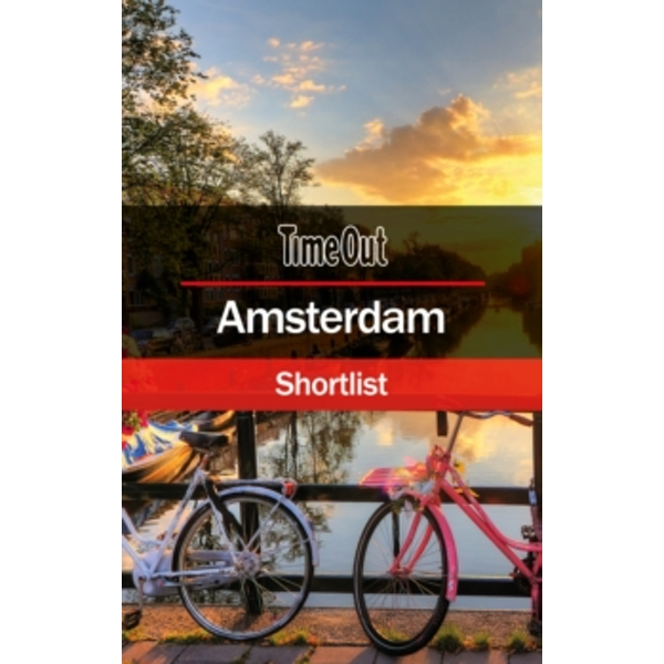 Time Out Amsterdam Shortlist : Pocket Travel Guide