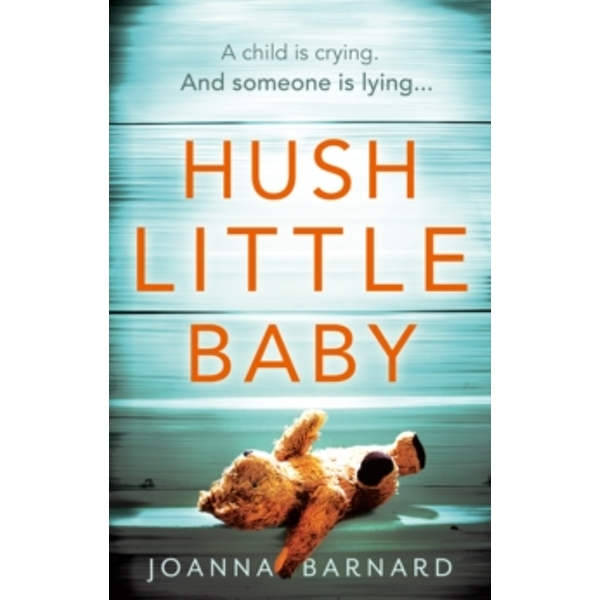 Hush Little Baby: The most gripping domestic suspense you'll read this year by Joanna Barnard (Paperback, 2017)