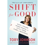 Shift for Good: How I Figured it Out and Feel Better Than Ever by Tory Johnson (Paperback, 2016)