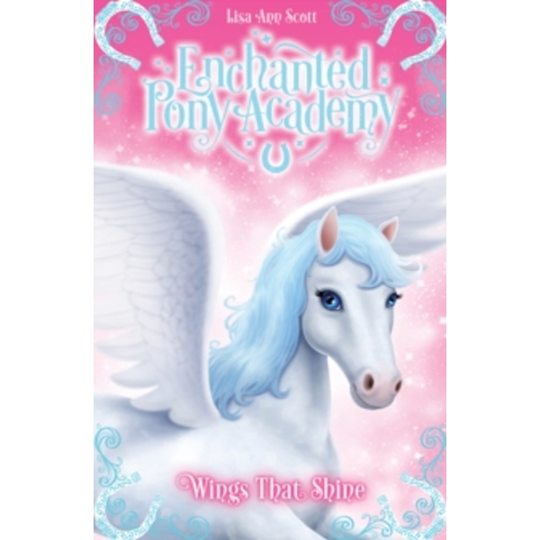 Enchanted Pony Academy - #2 Wings That Shine