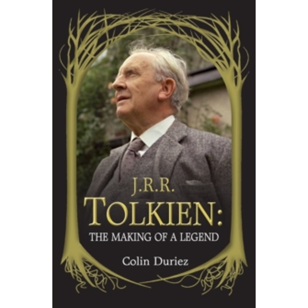 J. R. R. Tolkien: The Making of a Legend by Colin Duriez (Paperback, 2012)