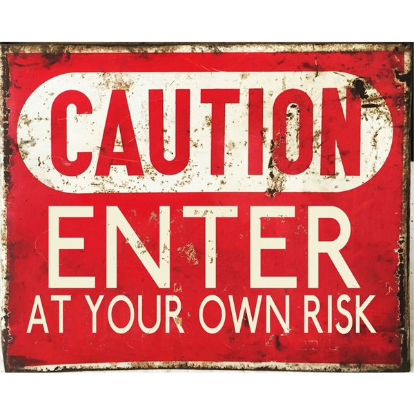 Vintage Metal Sign Caution Enter At Your Own Risk
