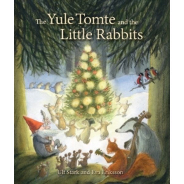 The Yule Tomte and the Little Rabbits: A Christmas Story for Advent by Ulf Stark (Hardback, 2014)