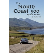 The North Coast 500 Guide Book: 2017 by Charles Tait Photographic (Paperback, 2017)