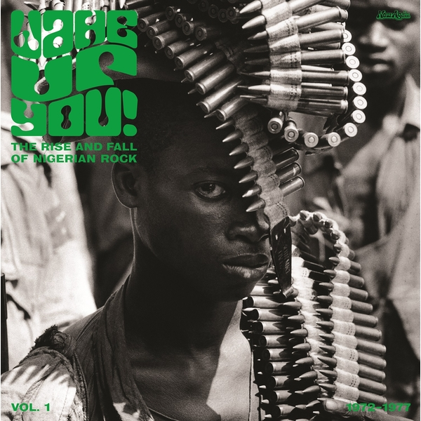 Various - Wake Up You! The Rise And Fall of Nigerian Rock 1972-1977 Vol. 1 CD