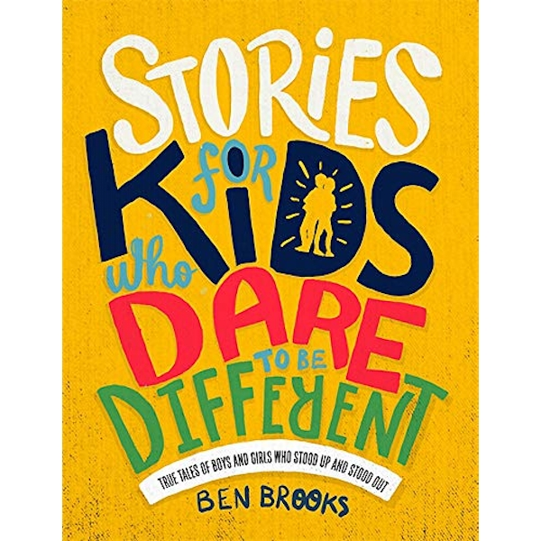 Stories for Kids Who Dare to Be Different by Ben Brooks (Hardcover, 2018)