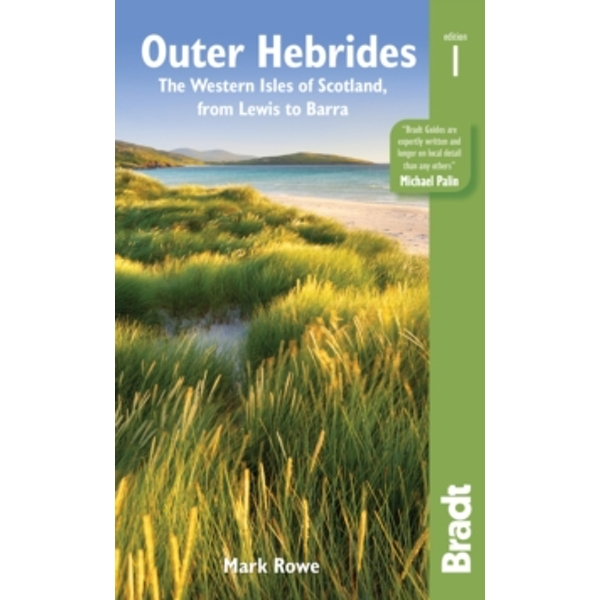Outer Hebrides : The Western Isles of Scotland, from Lewis to Barra