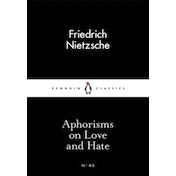 Aphorisms on Love and Hate by Friedrich Nietzsche (Paperback, 2015)