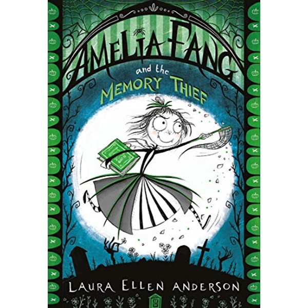 Amelia Fang and the Memory Thief  Paperback / softback 2018