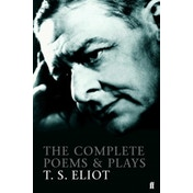 The Complete Poems and Plays of T. S. Eliot