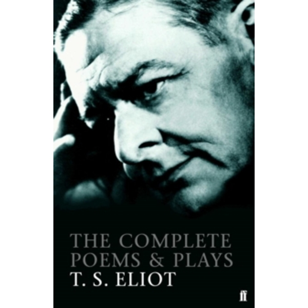 The Complete Poems and Plays of T. S. Eliot by T. S. Eliot (Paperback, 2004)