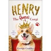 Henry the Queen's Corgi : A Feel-Good Festive Read to Curl Up with This Christmas! Hardcover