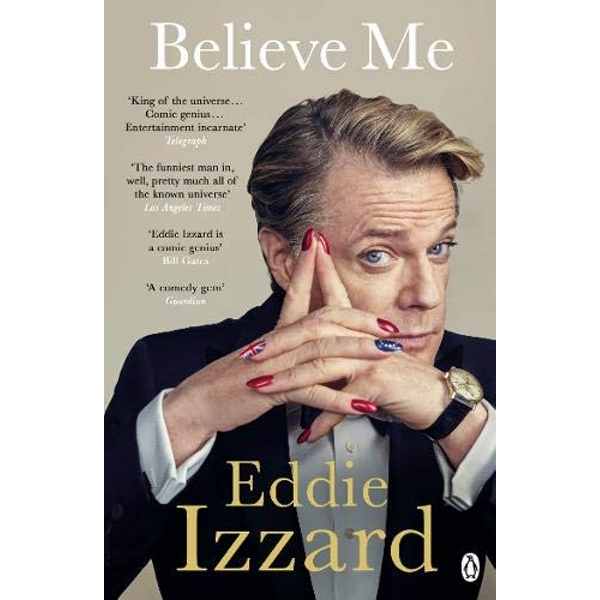 Believe Me A Memoir of Love, Death and Jazz Chickens Paperback / softback 2018