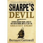 Sharpe's Devil: Napoleon and South America, 1820-1821 (The Sharpe Series, Book 21) by Bernard Cornwell (Paperback, 2012)