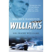 Williams : The legendary story of Frank Williams and his F1 team in their own words