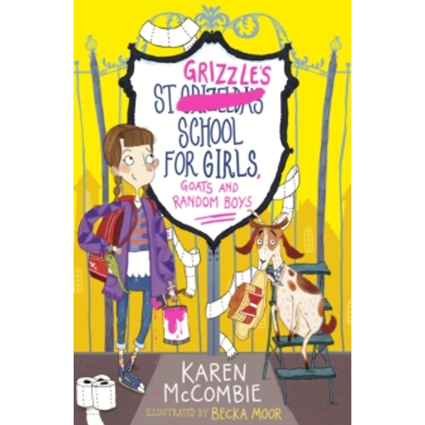 St Grizzle's School for Girls, Goats and Random Boys by Karen McCombie (Paperback, 2017)