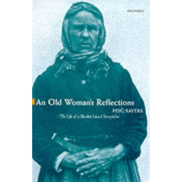 An Old Woman's Reflections by Peig Sayers (Paperback, 1977)
