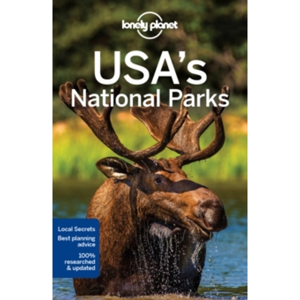 Lonely Planet USA's National Parks by Michael Grosberg, Christopher Pitts, Lonely Planet, Amy C. Balfour, Sandra Bao, Jennifer Rasin Denniston, Adam Karlin, Greg Benchwick, Bridget Gleeson, S