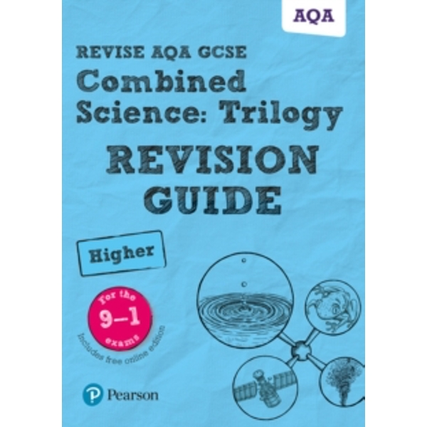 Revise AQA GCSE Combined Science: Trilogy Higher Revision Guide : (with  free online edition)