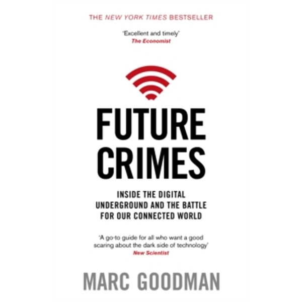 Future Crimes : Inside The Digital Underground and the Battle For Our Connected World