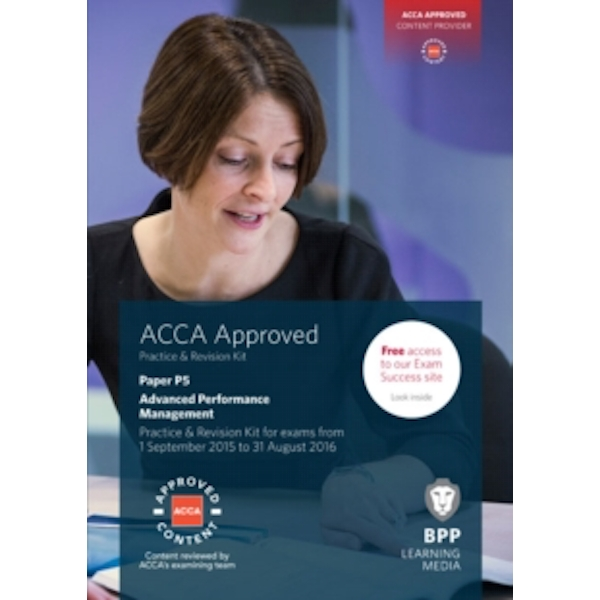 ACCA P5 Advanced Performance Management : Practice and Revision Kit