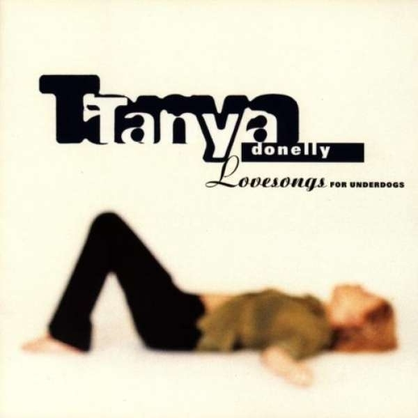 Tanya Donelly - Lovesongs For Underdogs CD