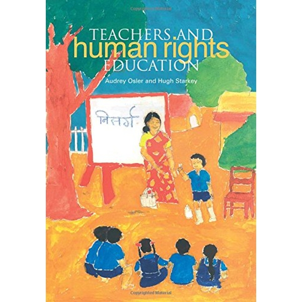 Teachers and Human Rights Education by Audrey Osler, Hugh Starkey (Paperback, 2010)