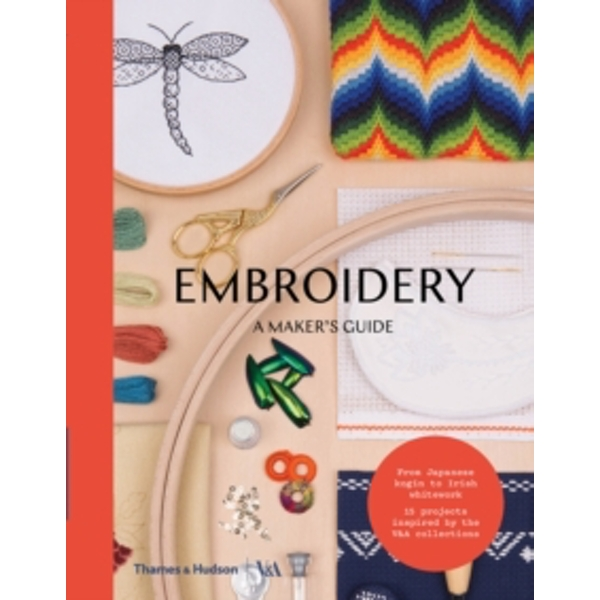 Embroidery : A Maker\'s Guide