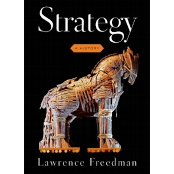 Strategy: A History by Sir Lawrence Freedman (Paperback, 2015)