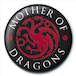 Game of Thrones - Mother of Dragons Badge - Image 2
