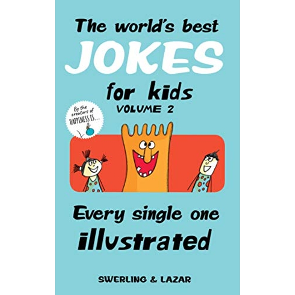 The World's Best Jokes for Kids Volume 2 Every Single One Illustrated Paperback / softback 2019
