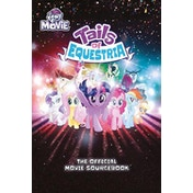 My Little Pony: Official Movie Sourcebook - Tails of Equestria