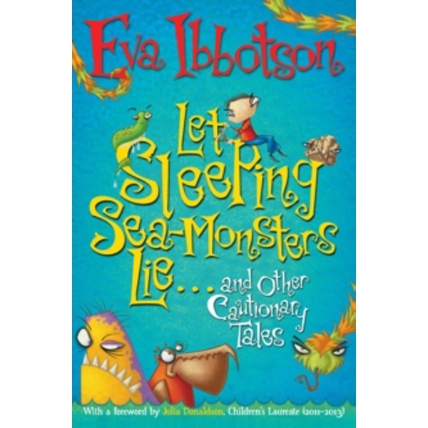 Let Sleeping Sea-Monsters Lie: and Other Cautionary Tales by Eva Ibbotson (Paperback, 2012)