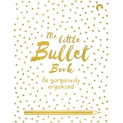 The Little Bullet Book: Be Gorgeously Organized by David Sinden (Paperback, 2017)