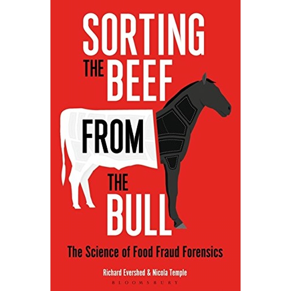 Sorting the Beef from the Bull: The Science of Food Fraud Forensics by Nicola Temple, Richard Evershed (Paperback, 2017)