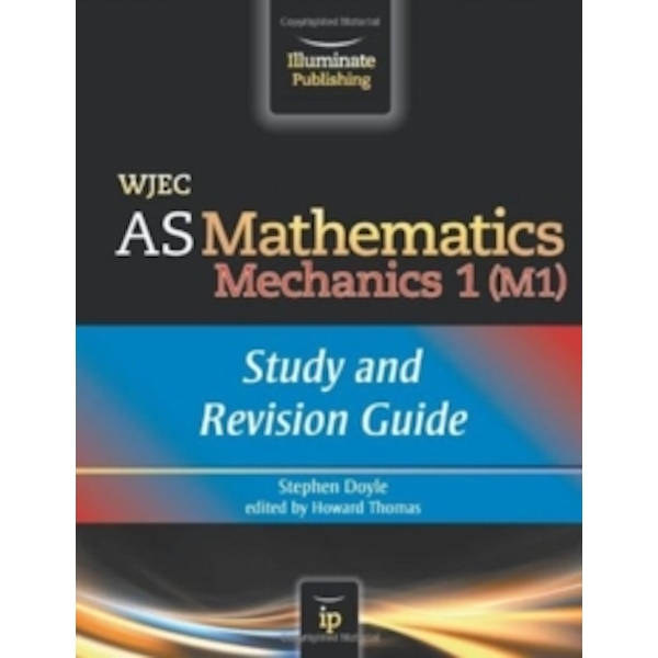 WJEC AS Mathematics M1 Mechanics: Study and Revision Guide by Stephen Doyle (Paperback, 2013)