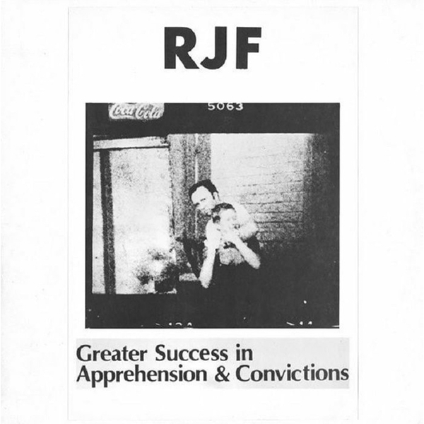 RJF – Greater Success In Apprehension & Convictions Vinyl