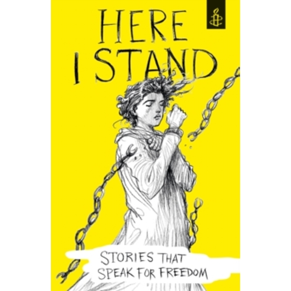 Here I Stand: Stories that Speak for Freedom Hardcover