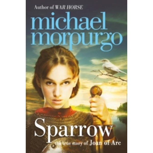 Sparrow : The Story of Joan of ARC