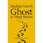 Madam Crowl's Ghost & Other Stories by Sheridan Le Fanu (Paperback, 2008)