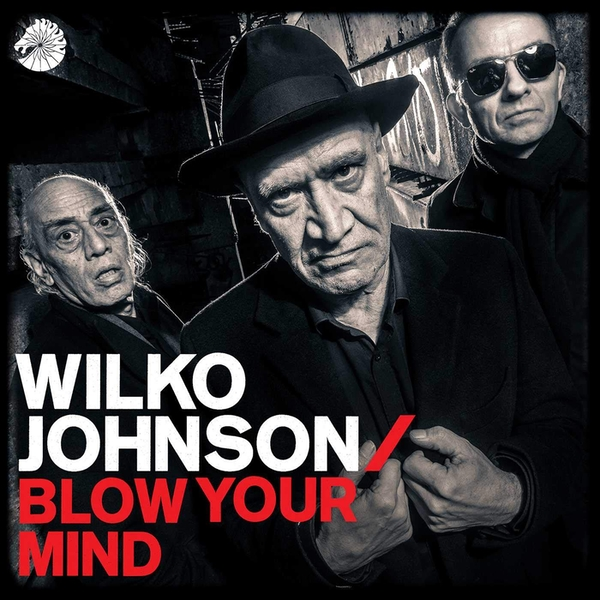 Wilko Johnson - Blow Your Mind Vinyl