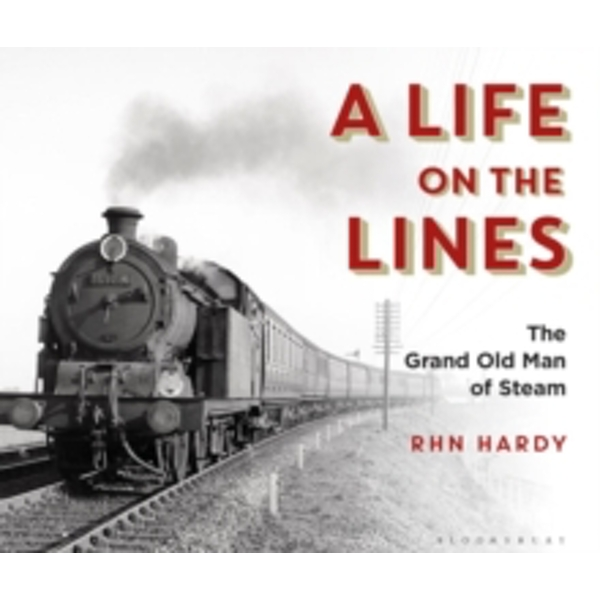 A Life on the Lines : The Grand Old Man of Steam