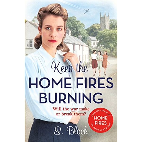 Keep the Home Fires Burning: The Complete Novel by S. Block (Paperback, 2017)