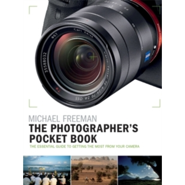 The Photographer's Pocket Book : The essential guide to getting the most from your camera