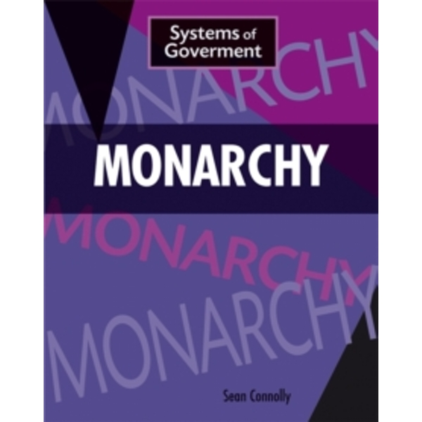 Systems of Government: Monarchy