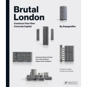 Brutal London : Construct Your Own Concrete Capital