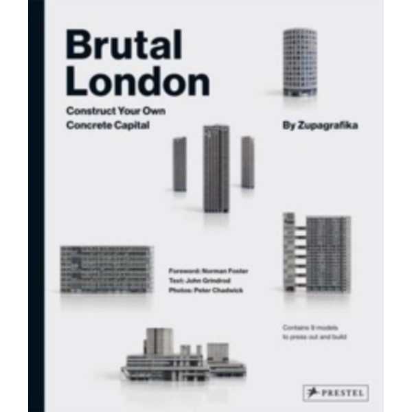 Brutal London: Construct Your Own Concrete Capital by Zupagrafika (Hardback, 2016)
