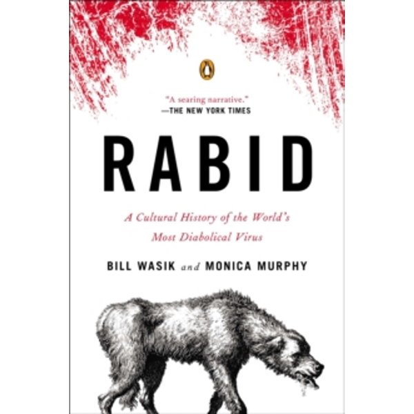 Rabid : A Cultural History of the World's Most Diabolical Virus