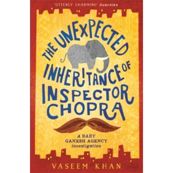 The Unexpected Inheritance of Inspector Chopra by Vaseem Khan (Paperback, 2015)